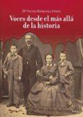 VOCES DESDE EL MAS ALLA DE LA HISTORIA di MICHAVILA GOMEZ, NIEVES