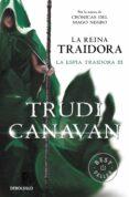 LA REINA TRAIDORA (LA ESPIA TRAIDORA 3) de CANAVAN, TRUDI