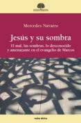 9788490733011 - Navarro Mercedes: Jesús Y Su Sombra - Libro