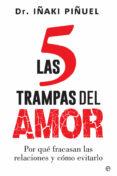 9788491640011 - Piñuel Iñaki: Las 5 Trampas Del Amor: Por Que Fracasan Las Relaciones Y Como Evitarl - Libro