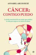 CÁNCER: CONTIGO PUEDO di ARCOS RUIZ, ANNABEL