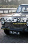 SI QUISIERAS PODRIAS LEVANTARTE Y VOLAR de ROSALES, JOSE CARLOS
