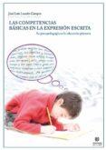LAS COMPETENCIAS BASICAS EN LA EXPRESION ESCRITA: SU PSICOPEDAGOG IA EN LA EDUCACION PRIMARIA di LUCEÑO CAMPOS, JOSE LUIS