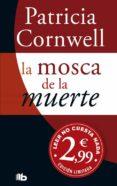 LA MOSCA DE LA MUERTE de CORNWELL, PATRICIA