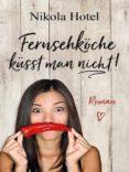 Fernsehköche Küsst Man Nicht (ebook)