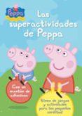 LAS SUPERACTIVIDADES DE PEPPA di VV.AA.