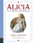 ALICIA EN EL PAIS DE LAS MARAVILLAS. LIBRO CARRUSEL de CARROLL, LEWIS