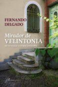MIRADOR DE VELINTONIA: DE UN EXILIO A OTROS (1970-1982) di DELGADO, FERNANDO