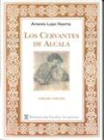 LOS CERVANTES DE ALCALÁ (3ª ED.) di LOPE HUERTA, ARSENIO
