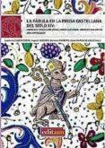 LAS FABULAS EN LA PROSA CASTELLANA DEL SIGLO XIV: LIBRO DEL CABALLERO ZIFAR, CONDE LUCANOR, LIBRO DE LOS GATOS. UNA ANTOLOGIA di VV.AA.