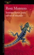 INSTRUCCIONES PARA SALVAR EL MUNDO di MONTERO, ROSA