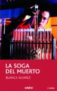 LA SOGA DEL MUERTO de ALVAREZ, BLANCA