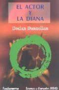 EL ACTOR Y LA DIANA di DONNELLAN, DECLAN