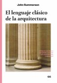 EL LENGUAJE CLASICO DE LA ARQUITECTURA di SUMMERSON, JOHN