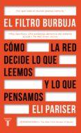 EL FILTRO BURBUJA: COMO LA WEB DECIDE LO QUE LEEMOS Y LO QUE PENSAMOS di PARISER, ELI