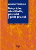 GUIA PRACTICA SOBRE FILIACION, PATERNIDAD Y PATRIA POTESTAD di ACEVEDO BERMEJO, ANTONIO