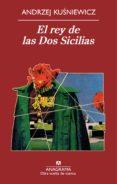 EL REY DE LAS DOS SICILIAS di KUSNIEWICZ, ANDRZEJ