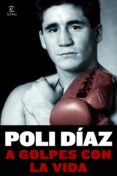 """A golpes con la vida"" - 978-8467026412 DJVU FB2 EPUB por Poli diaz"