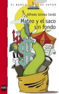 MATEO Y EL SACO SIN FONDO de GOMEZ CERDA, ALFREDO