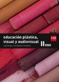 EDUCACIÓN PLÁSTICA, VISUAL Y AUDIOVISUAL II 3º ESO SAVIA ED 2015 di VV.AA.