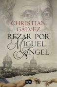 REZAR POR MIGUEL ANGEL de GALVEZ, CHRISTIAN