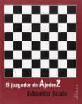 EL JUZGADOR DE AJEDREZ di SCALA, EDUARDO