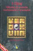 I CHING: METODOS DE CONSULTA TRADICIONALES Y AVANZADOS di MIRANDA VIERA, ARIEL