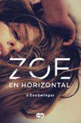 ZOE EN HORIZONTAL di @ZOESWINGER
