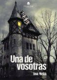 9788491756712 - Melia Ana: Una De Vosotras (ebook) - Libro