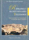 REFRANES Y DICHOS POPULARES TOLEDANOS: APROXIMACION A LA PAREMIOL OGIA DE JUAN MORALEDA Y ESTEBAN di HERNANDO CUADRADO, LUIS ALBERTO