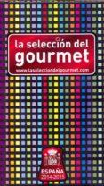 LA SELECCION DEL GOURMET: ESPAÑA 2014-2015 di VV.AA.