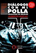 9788494744112 - Asecas Alberto: Diálogos Con Mi Polla - Libro
