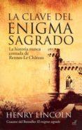LA CLAVE DEL ENIGMA SAGRADO: LA HISTORIA NUNCA CONTADA DE RENNES- -LE CHATEAU (3ª ED.) di LINCOLN, HENRY