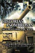 HISTORIAS ASOMBROSAS DE LA SEGUNDA GUERRA MUNDIAL de HERNANDEZ, JESUS
