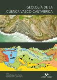 GEOLOGIA DE LA CUENCA VASCO-CANTABRICA di MENDIA ARANGUREN, MIREN S.