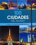 100 CIUDADES DEL MUNDO (LIBRO + DVD) di VV.AA.