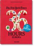 NYT 36 HOURS. EUROPA (ED. REVISADA) di IRELAND, BARBARA