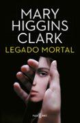 LEGADO MORTAL di CLARK, MARY HIGGINS