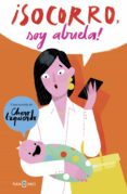 ¡SOCORRO, SOY ABUELA!: LA HISTORIA DE MI NIETA, MI HIJA Y LA MADRE QUE ME PARIO de IZQUIERDO, CHARO