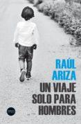 UN VIAJE SOLO PARA HOMBRES di ARIZA, RAUL