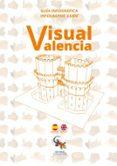 VISUAL VALENCIA. GUÍA INFOGRÁFICA (ESPAÑOL-INGLES) di VV.AA.