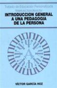 INTRODUCCION GENERAL A UNA PEDAGOGIA DE LA PERSONA di GARCIA HOZ, VICTOR