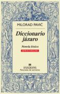 DICCIONARIO JÁZARO (EJEMPLAR MASCULINO) di PAVIC, MILORAD