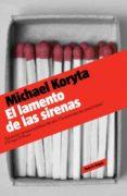 EL LAMENTO DE LAS SIRENAS de KORYTA, MICHAEL