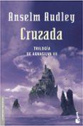 CRUZADA (TRILOGIA AQUASILVA III) di AUDLEY, ANSELM