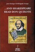 AND SHAKESPEARE READ DON QUIXOTE di GIL-DELGADO CRESPO, JOSE ENRIQUE