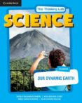 SCIENCE: THE THINKING LAB OUR DYNAMIC EARTH di VV.AA