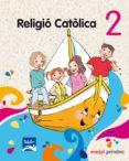 RELIGIO CATOLICA 2º PRIMARIA di VV.AA.