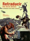RETRADUCIR: UNA NUEVA MIRADA: LA RETRADUCCIÓN DE TEXTOS LITERARIO S Y AUDIOVISUALES di RUIZ NOGUERA, FRANCISCO