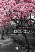RESUCITAR di BOBIN, CHRISTIAN